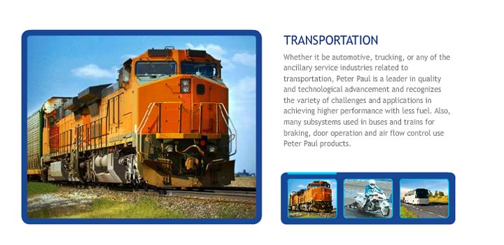 Whether it be automotive, trucking, or any of the ancillary service industries related to transportation, Peter Paul is a leader in quality and technological advancement and recognizes the variety of challenges and applications in achieving higher performance with less fuel. Also, many subsystems used in buses and trains for braking, door operation and air flow control use Peter Paul products.
